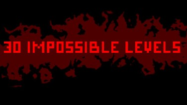 30 IMPOSSIBLE LEVELS İndir Yükle