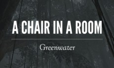 A Chair in a Room : Greenwater İndir Yükle