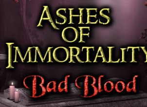 Ashes of Immortality II – Bad Blood İndir Yükle