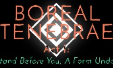 "Boreal Tenebrae Act I: ""I Stand Before You,  A Form Undone"" İndir Yükle"
