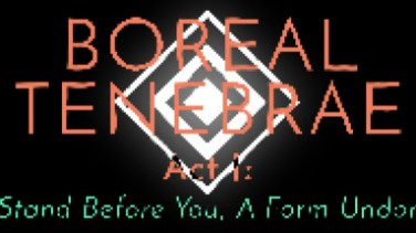 """Boreal Tenebrae Act I: """"I Stand Before You,  A Form Undone"""" İndir Yükle"""