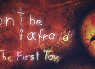 Don't Be Afraid – The First Toy İndir Yükle