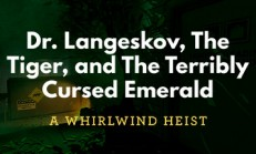 Dr. Langeskov, The Tiger, and The Terribly Cursed Emerald: A Whirlwind Heist İndir Yükle