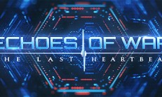 ECHOES OF WAR: The Last Heartbeat İndir Yükle