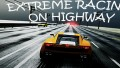 Extreme Racing on Highway İndir Yükle