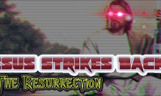 Jesus Strikes Back 2: The Resurrection İndir Yükle