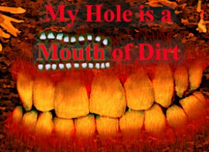 My Hole is a Mouth of Dirt İndir Yükle