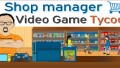 Shop Manager : Video Game Tycoon İndir Yükle