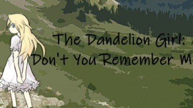 The Dandelion Girl: Don't You Remember Me? İndir Yükle