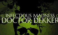 The Infectious Madness of Doctor Dekker İndir Yükle