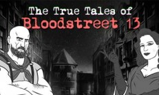The True Tales of Bloodstreet 13 – Chapter 1 İndir Yükle
