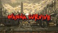 Wanna Survive İndir Yükle